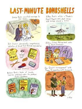 LAST-MINUTE BOMBSHELLS - New Yorker Cartoon by Roz Chast