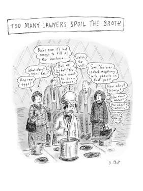 Lawyers giving advice to angry chef. - New Yorker Cartoon by Roz Chast