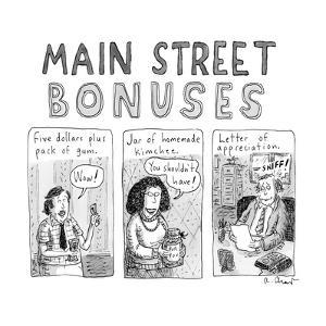 """Main Street Bonuses"" ? Three people receive ""Five dollars, plus pack of g? - New Yorker Cartoon by Roz Chast"
