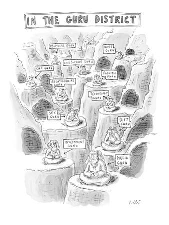 "Man mountain tops with gurus for everything: ""wine guru"", ""fashion guru"", … - New Yorker Cartoon by Roz Chast"