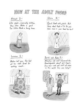 Now at the Adult Pound - New Yorker Cartoon by Roz Chast