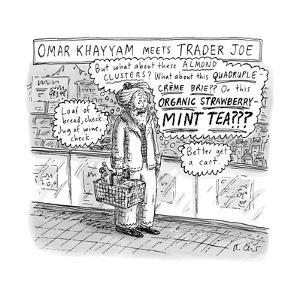 Omar Khayam Meets Trader Joe - New Yorker Cartoon by Roz Chast