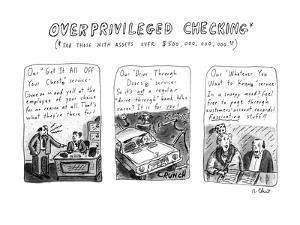 Overprivileged Checking - New Yorker Cartoon by Roz Chast