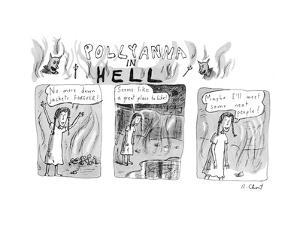 Pollyanna in Hell. - New Yorker Cartoon by Roz Chast