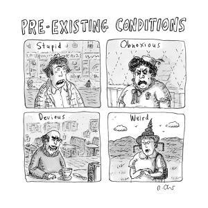 """Pre-Existing Conditions"" - New Yorker Cartoon by Roz Chast"