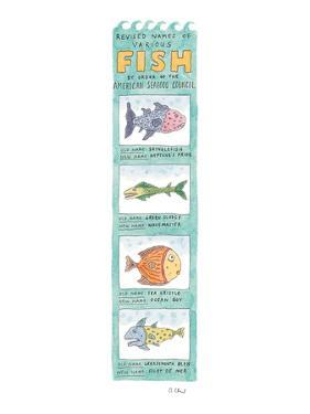 Revised Names of Various Fish by Order of the American Seafood Council. - New Yorker Cartoon by Roz Chast
