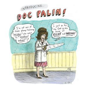 Sarah Palin holds a saw in her left hand and wears a doctor's coat. She sa… - New Yorker Cartoon by Roz Chast