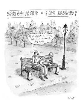 """Spring Fever or Side Effects!"" - New Yorker Cartoon by Roz Chast"