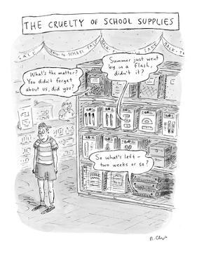 The Cruelty of School Supplies - New Yorker Cartoon by Roz Chast