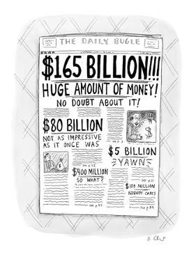 """The Daily Bugle has a huge headline, """"$165 Billion!!!  Huge Amount of Mone? - New Yorker Cartoon by Roz Chast"""