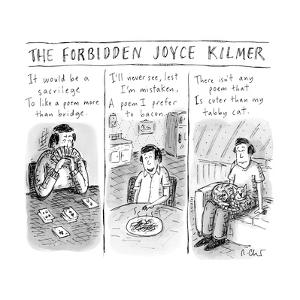 """The Forbidden Joyce Kilmer"" - New Yorker Cartoon by Roz Chast"