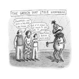 The Grinch Who Stole Hannukah -- A family shames a Grinch for stealing the... - New Yorker Cartoon by Roz Chast