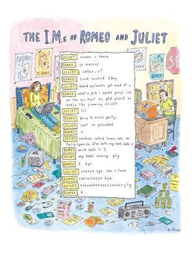 The I.M.s of Romeo and Juliet - New Yorker Cartoon by Roz Chast