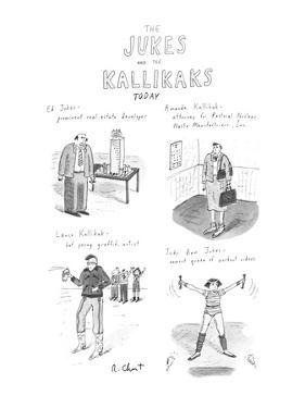 The Jukes and the Kallikaks Today - New Yorker Cartoon by Roz Chast