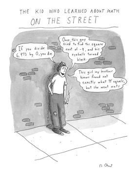 The Kid Who Learned About Math on the Street - Cartoon by Roz Chast