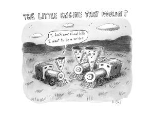 The Little Engine that Wouldn't - New Yorker Cartoon by Roz Chast