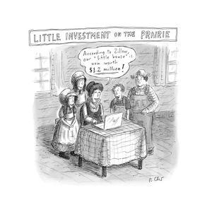 TITLE: Little Investment On The Prairie Prairie family looks at the value ... - New Yorker Cartoon by Roz Chast