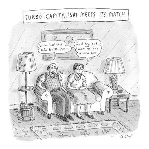 """Turbo-Capitalism Meets Its Match'  Couple refuse to buy new couch.Man says?"""" - New Yorker Cartoon by Roz Chast"""