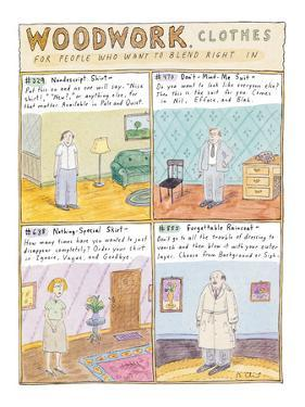 WOODWORK CLOTHES - New Yorker Cartoon by Roz Chast