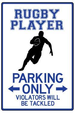 Rugby Player Parking Only Sign