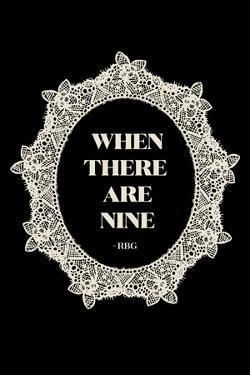 Ruth Bader Ginsburg - When There Are Nine