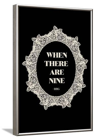 Ruth Bader Ginsburg - When There Are Nine--Framed Art Print