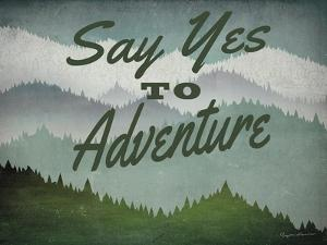 Say Yes to Adventure by Ryan Fowler