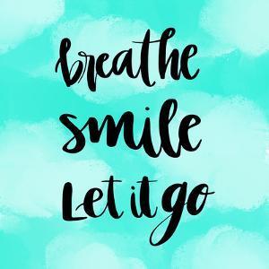 Breathe, Smile, Let it Go Inspirational Yoga by Sabinezia
