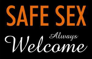 Safe Sex Always Welcome