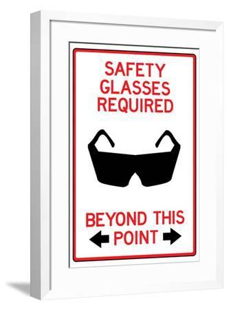 Safety Glasses Required Past This Point--Framed Art Print