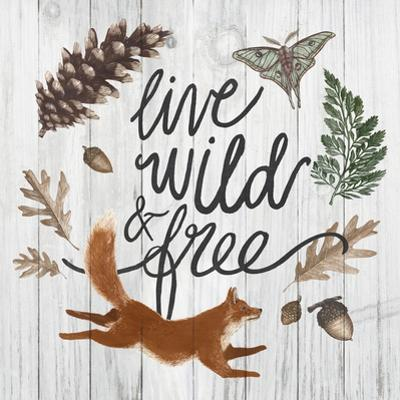 Live Wild and Free by Sara Zieve Miller