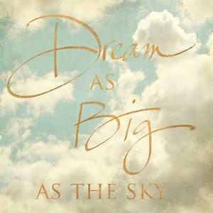 Dream as Big as the Sky (gold foil) by Sarah Gardner