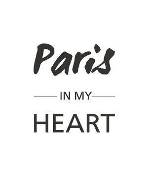 Paris is my Heart by Sasha Blake