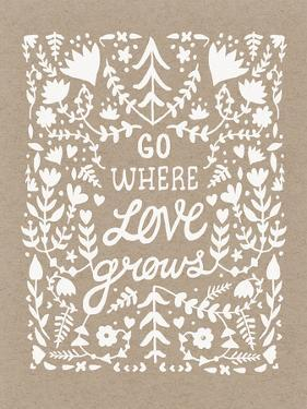 Go Where Love Grows Poster (white ink) by Satchel & Sage