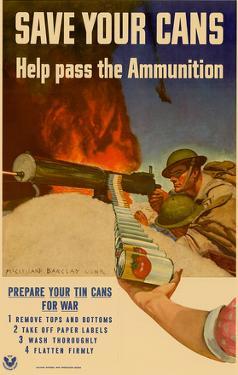 Save Your Cans Help Pass the Ammunition WWII War Propaganda Art Print Poster