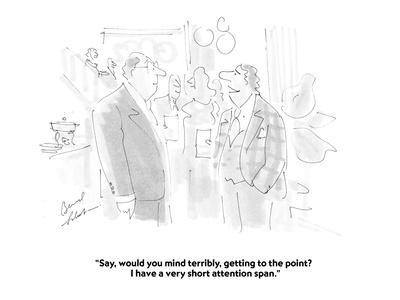 https://imgc.allpostersimages.com/img/posters/say-would-you-mind-terribly-getting-to-the-point-i-have-a-very-short-cartoon_u-L-PGR2HR0.jpg?artPerspective=n