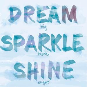 Dream, Sparkle, Shine by SD Graphics Studio