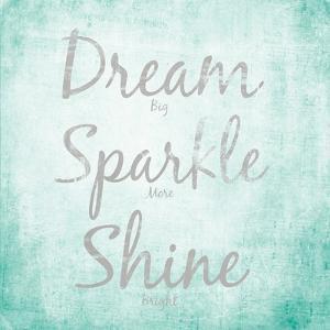 Dream, Sparkle, Shine by SD Graphics Studio