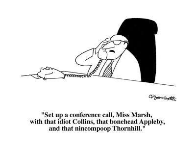 https://imgc.allpostersimages.com/img/posters/set-up-a-conference-call-miss-marsh-with-that-idiot-collins-that-boneh-cartoon_u-L-PGR2R30.jpg?artPerspective=n