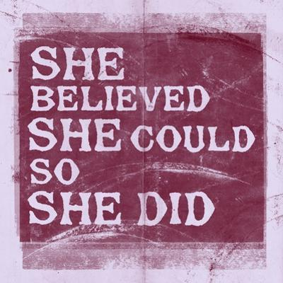 She Believed She Could, So She Did - Lavender