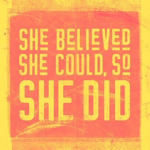 She Believed She Could, So She Did - Yellow