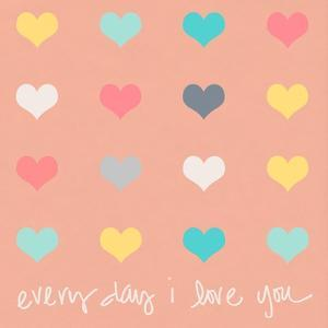 Everyday I Love You on Pink by Shelley Lake