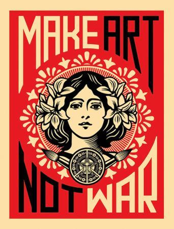 Make Art Not War by Shepard Fairey