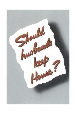 https://imgc.allpostersimages.com/img/posters/should-husbands-keep-house_u-L-PNKO320.jpg?artPerspective=n