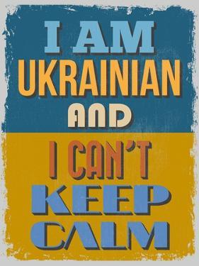 Poster. I Am Ukrainian and I Can't Keep Calm. Vector Illustration by sibgat