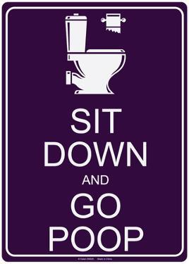 Sit Down And Go Poop
