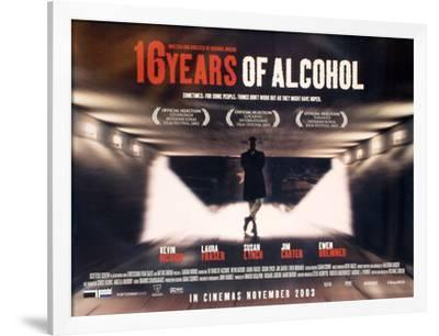 Sixteen Years Of Alcohol--Framed Original Poster