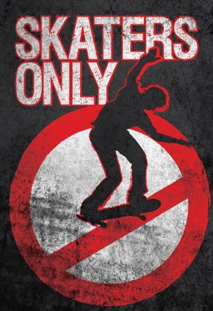 Skaters Only (Skating on Sign)