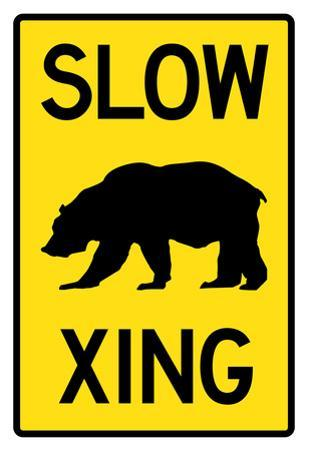 Slow - Bear Crossing Sign Poster