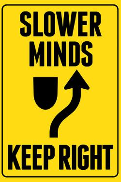 Slower Minds Keep Right
